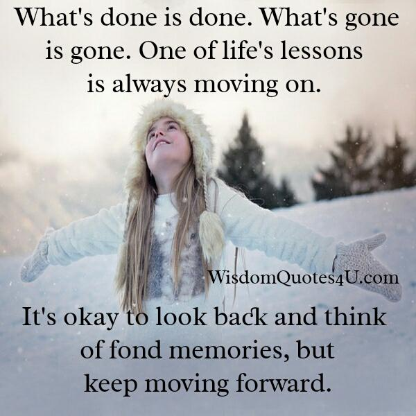 One of life's lessons is always moving on