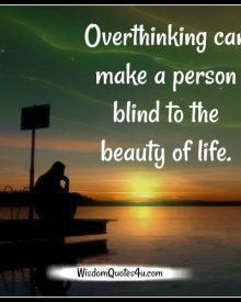 Overthinking can make a person blind