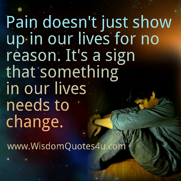 Pain doesn't just show up in our lives for no reason
