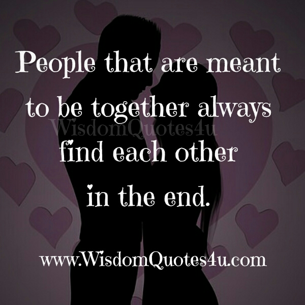 People that are meant to be together
