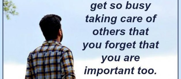 You have to put yourself first & take care of yourself