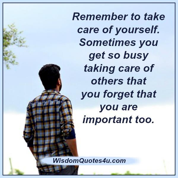 You Have To Put Yourself First Take Care Of Yourself Wisdom Quotes