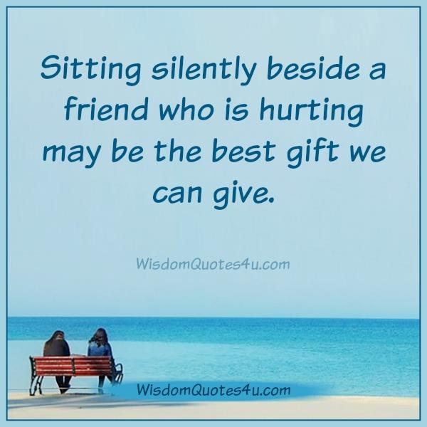 Sitting silently beside a friend who is hurting