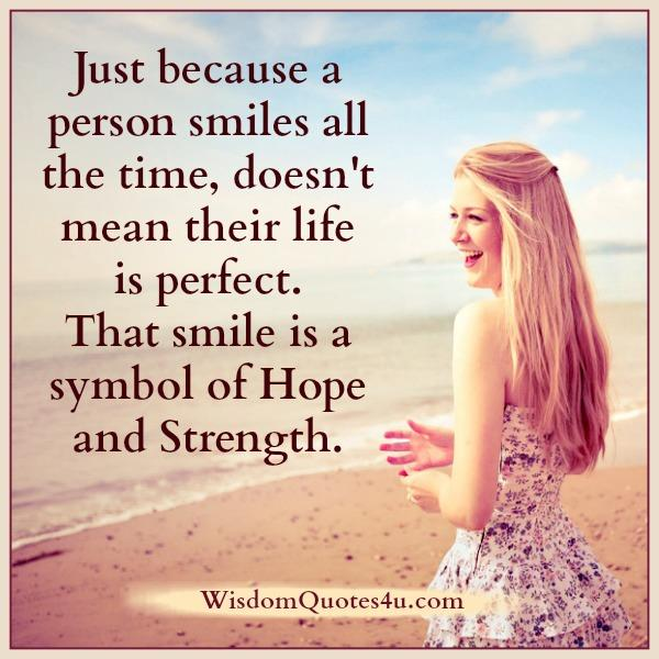 Smile is a symbol of Hope & Strength