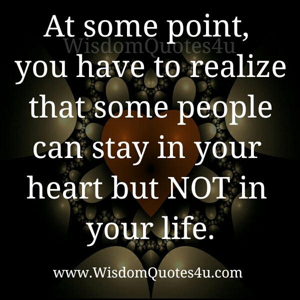 Some people can stay in your Heart