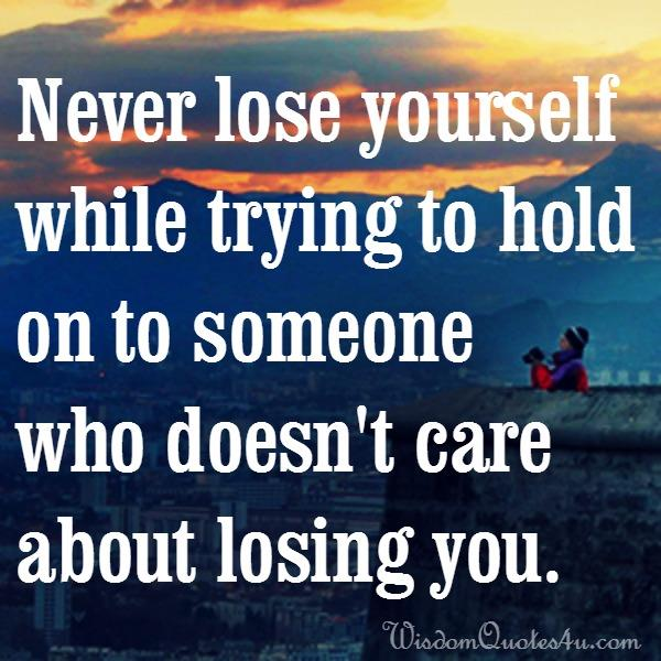 Someone who doesn't care about losing you