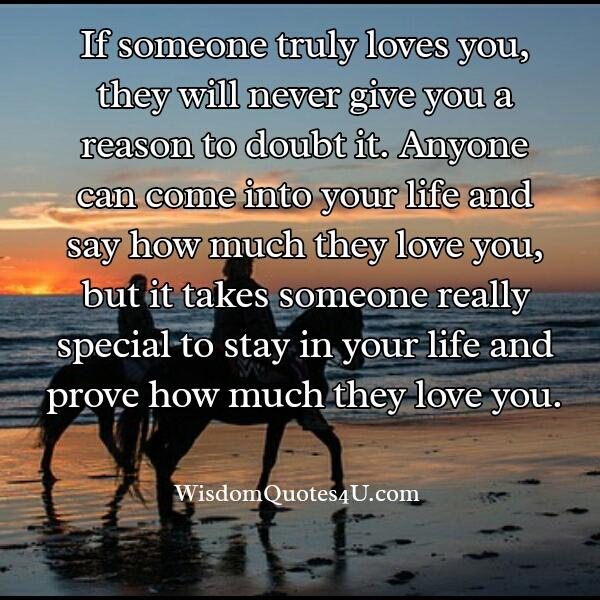 Someone who prove how much they love you