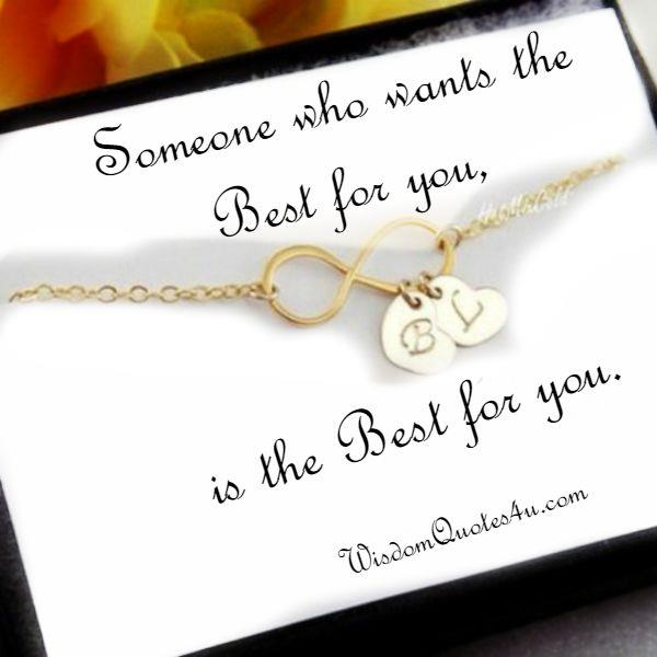 Someone who wants the best for you
