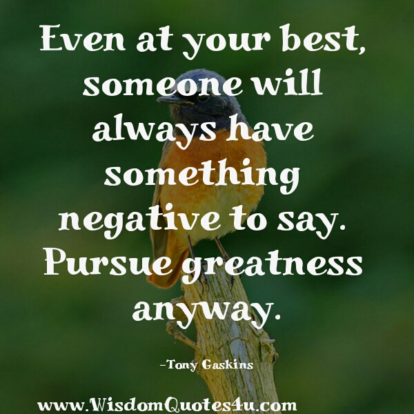 Someone will always have something negative to say