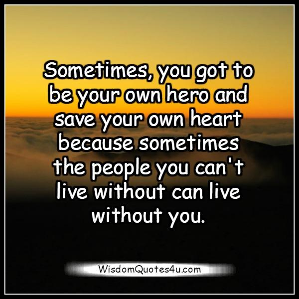 Sometimes The People You Can't Live Without Can Live