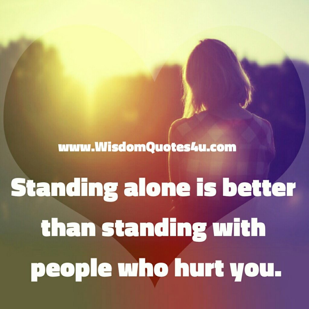 Standing with those people who Hurt you