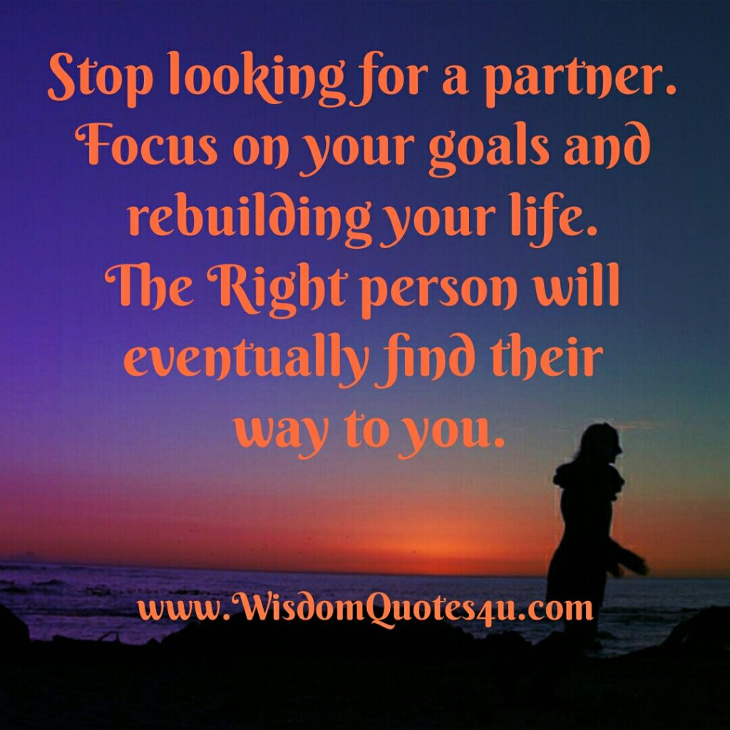 Stop looking for a Life partner