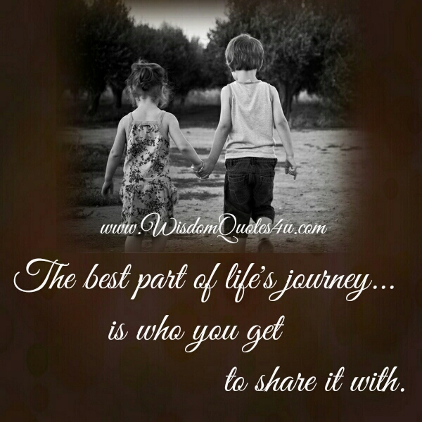 The Best part of Life's journey