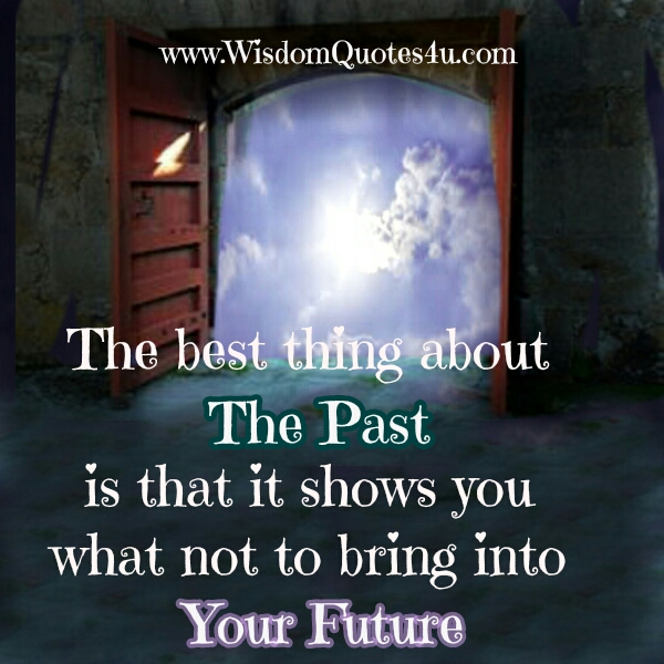 The Best thing about the Past