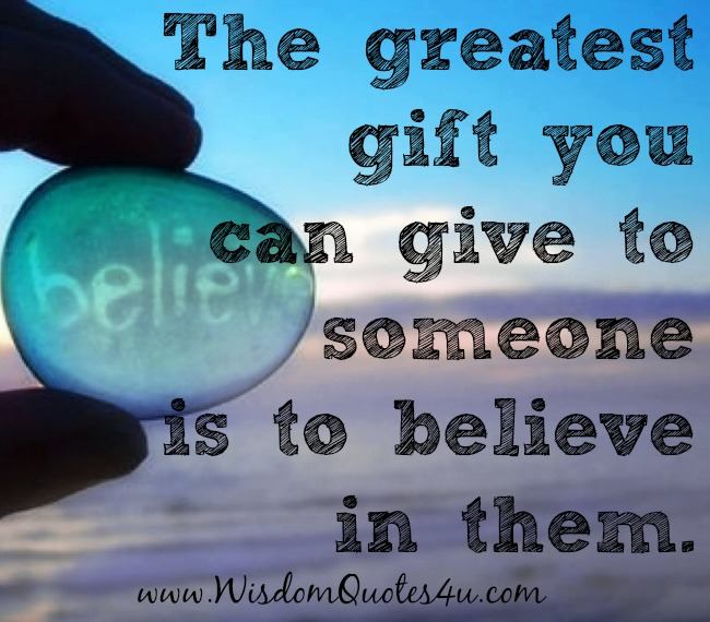 The greatest gift you can give to someone