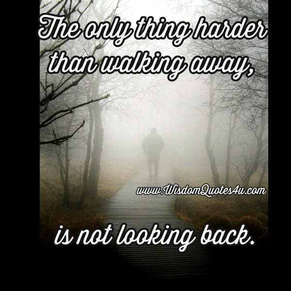 The only thing harder than walking away