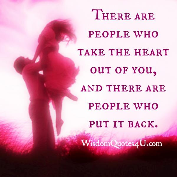 There are people who take the heart out of you
