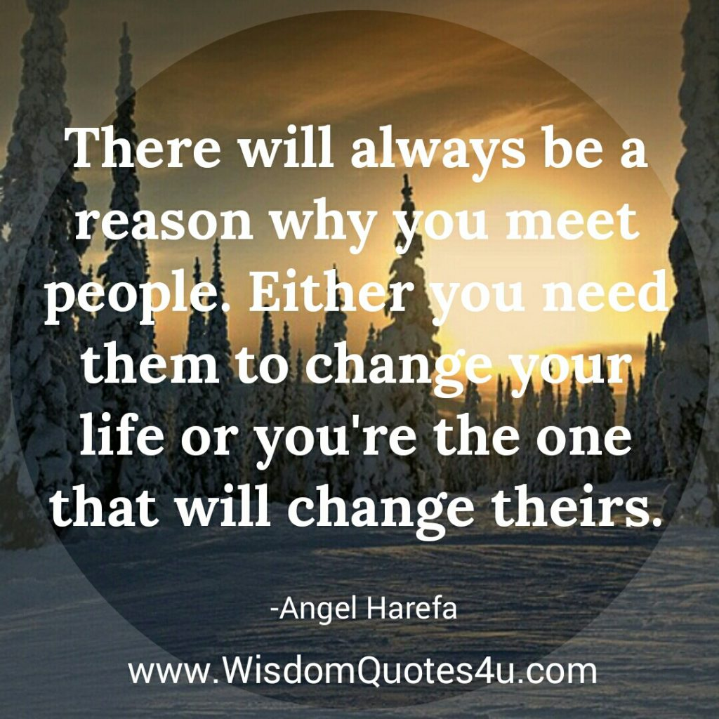 There will always be a reason why you meet people