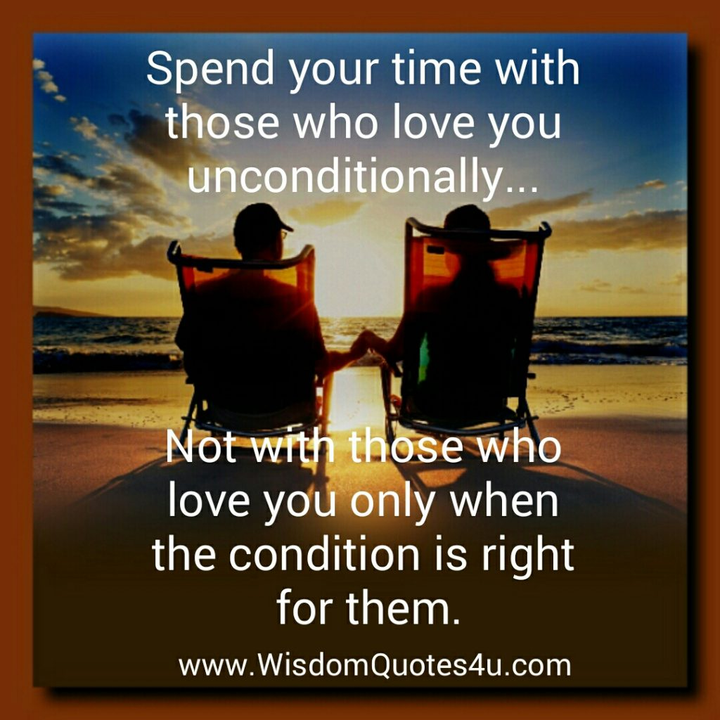 Those who love you only when the condition is right for them