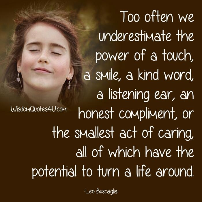 Too often we underestimate the power of a listening ear