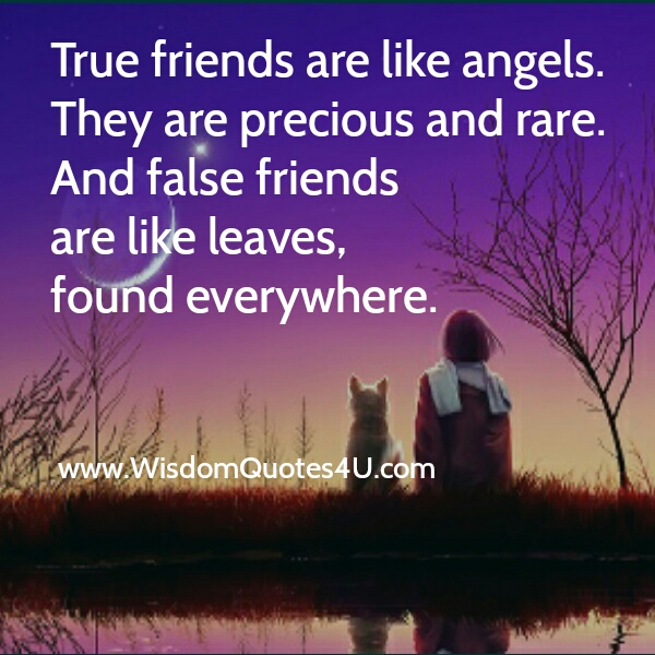 True friends are like angels