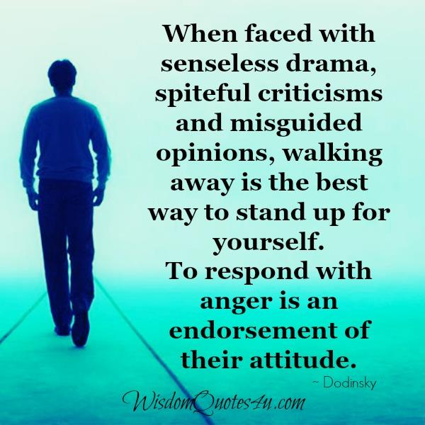 Walking away is the best way to stand up for yourself