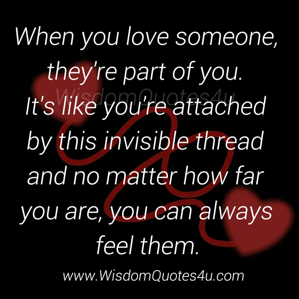 When you Love someone, they are part of you