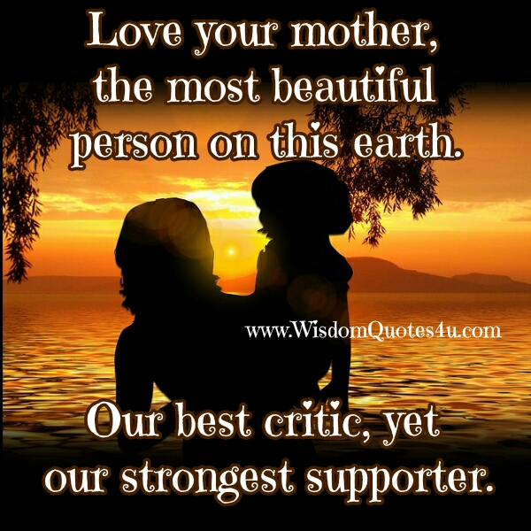 Who is our best critic, yet our strongest supporter?