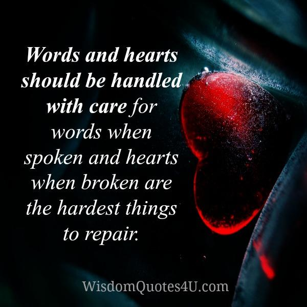 Words & Hearts should be handled with care – Wisdom Quotes