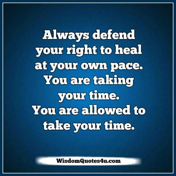 You are allowed to take your time to heal
