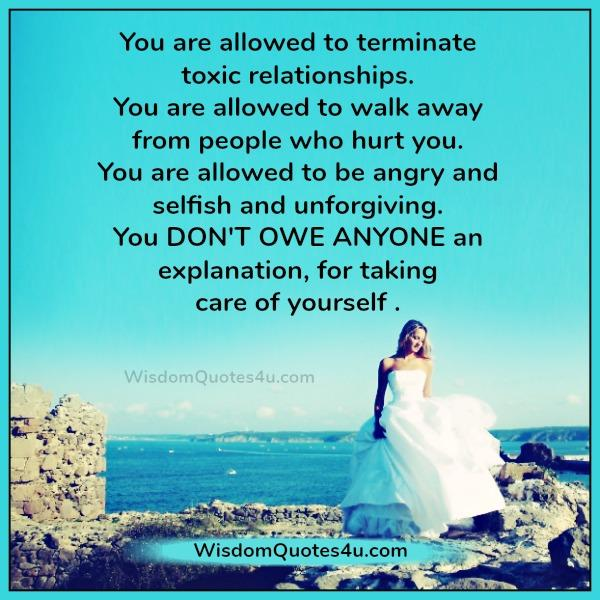 You are allowed to terminate toxic relationship