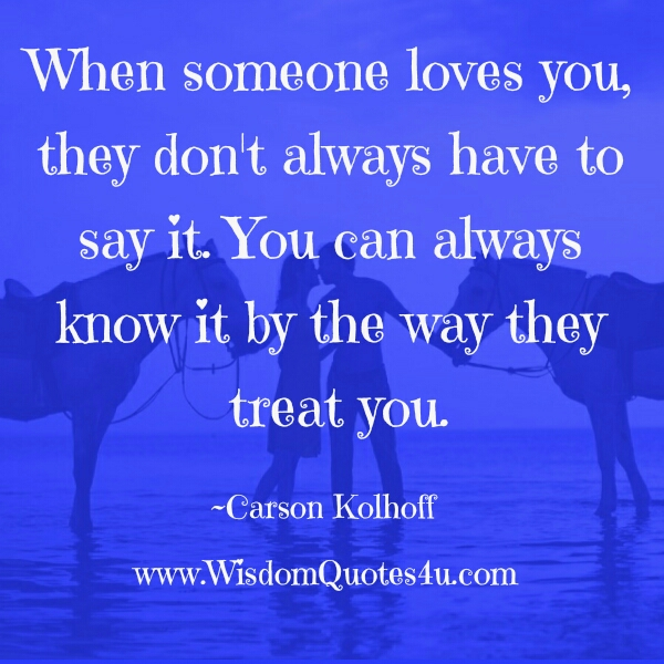 You can always know it by the way people treat you