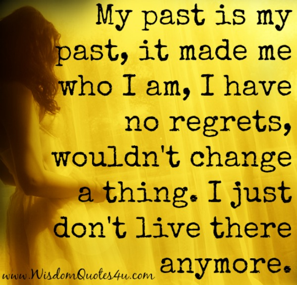 You don't Live anymore in your Past