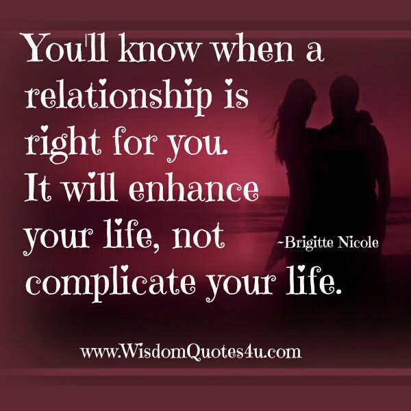 You will know when a relationship is right for you