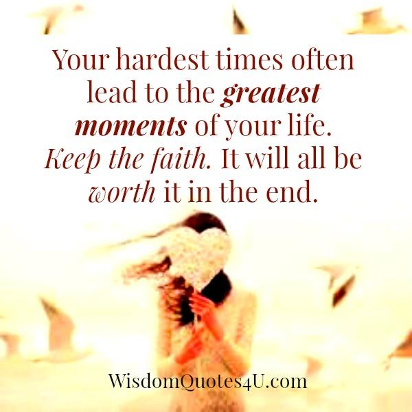 Your hardest times often lead to the greatest moments